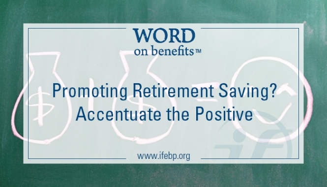 8-5_Promoting-Retirement-Saving-Accentuate-Positive_large